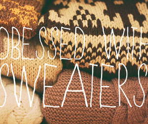 sweater, winter, and obsessed image