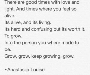 alive, good times, and grow image