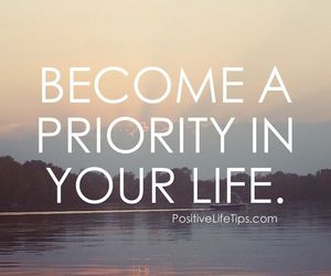 priority, life, and quotes image