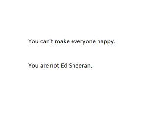 happiness, quotes, and ed sheeran image