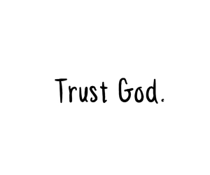 god, trust, and quotes image