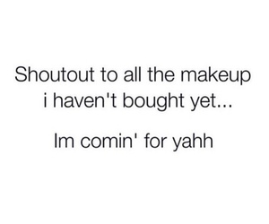 makeup, quotes, and funny image
