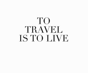 travel, quotes, and live image