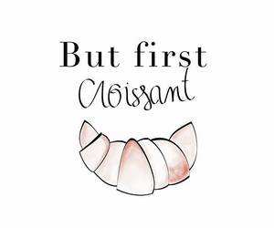 croissant, quotes, and food image