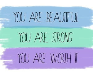 beautiful, strong, and quotes image