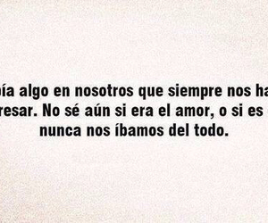 love, frases, and regresar image