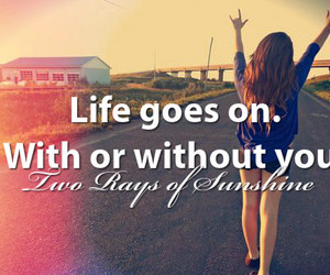 life, quote, and goes image