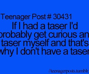 funny, teenager post, and taser image