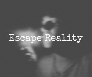 reality, escape, and phrases image