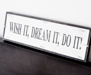 Dream, wish, and do it image