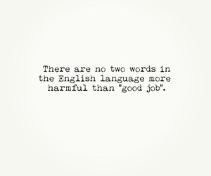 good, job, and quote image