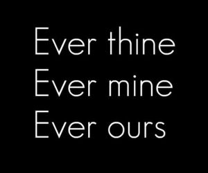 love, ever, and ours image