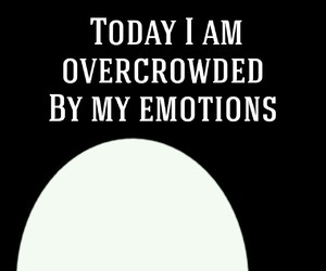 emotions, overcrowded, and today image
