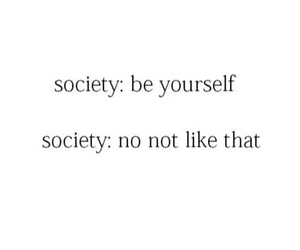 society, be yourself, and quote image