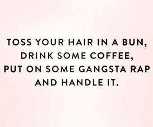 quotes, coffee, and hair image