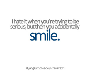 smile, serious, and quote image
