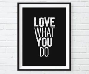 art print, love what you do, and girl boss image