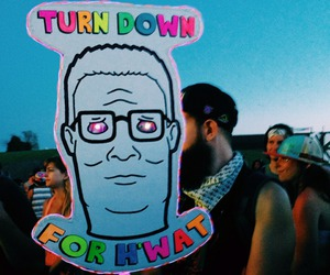 colorful, hank hill, and turn down for what image