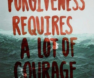 quote, courage, and forgiveness image