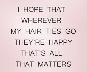 funny, quotes, and hair ties image