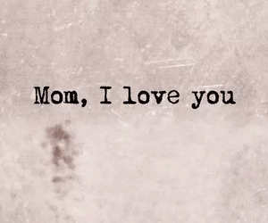 mom, quotes, and sweet image