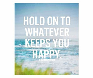 quote, happy, and hold on image