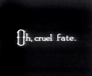 fate, quotes, and cruel image