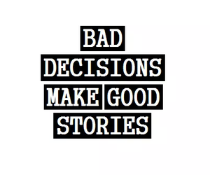 bad, decisions, and good image