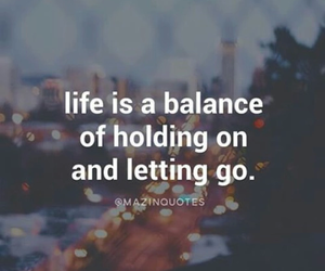 life, balance, and quote image