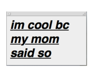 cool, quotes, and mom image