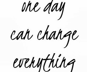 change, day, and everything image