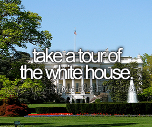 white house, tour, and bucket list image