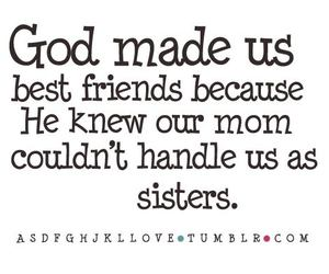sisters, best friends, and god image