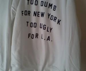 new york, ugly, and la image