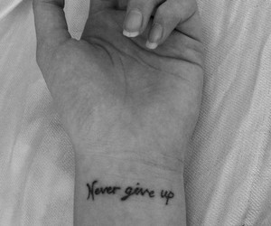 tattoo, never give up, and black and white image