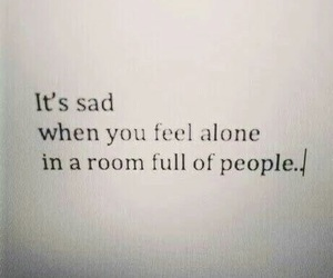 sad, alone, and quotes image