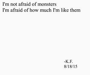 fear, life, and monsters image