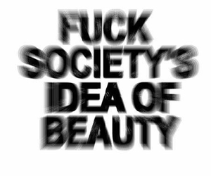 beauty, quotes, and society image