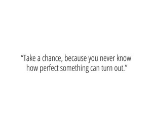 chances, quotes, and love image