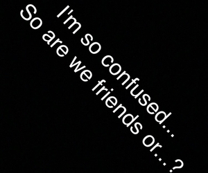 confused and friends or naw image