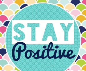 positive, stay, and quote image