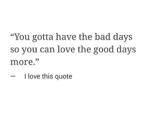 quotes, life, and bad days image