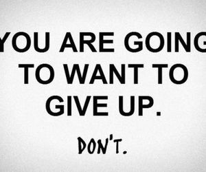 quotes, motivation, and give up image