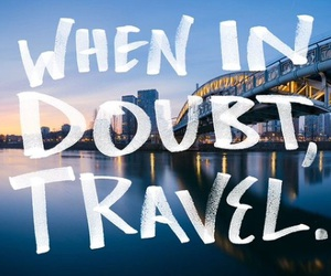 doubt, travel, and world image