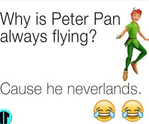 peter pan, funny, and joke image