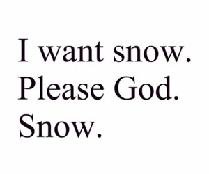 god, please, and snow image