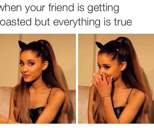 funny, true, and ariana grande image