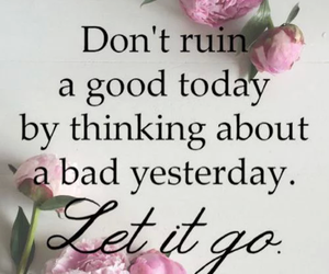 quotes, daily inspiration, and letitgo image