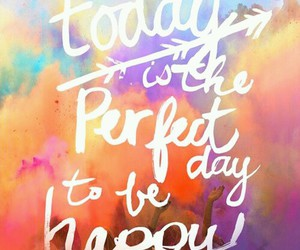 happy, perfect, and today image