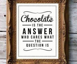 chocolate, quotes, and answer image